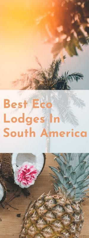 eco lodges south america